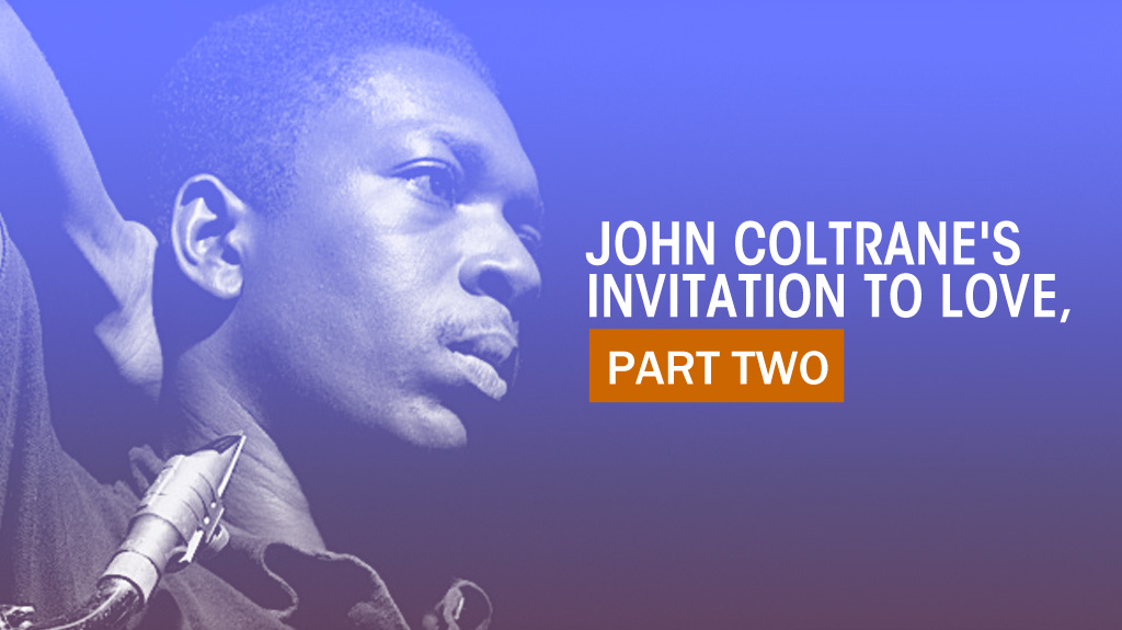 John coltranes invitation to love part 2 dr guy presents musiqology stopboris Image collections