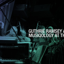 Recap: Guthrie Ramsey and Musiqology at the Blue Note